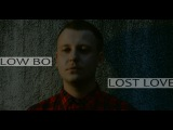 LOW BO - LOST LOVE