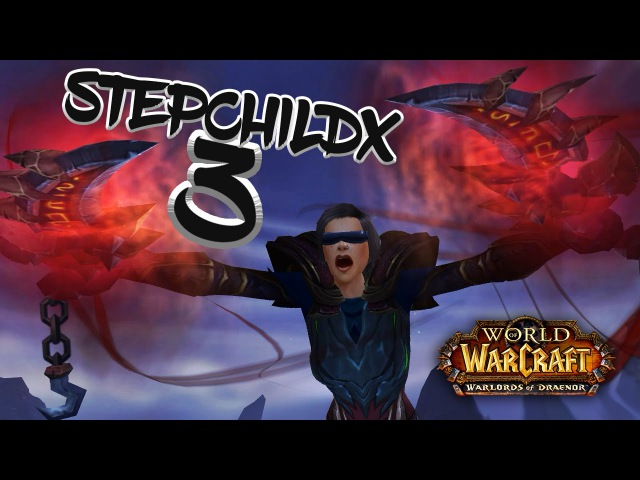 Stepchildx 3 High Rated Rogue PvP Movie (WoD 6.2)