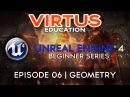 Unreal Engine 4 Beginner Tutorial Series - 6 Primitive Geometry