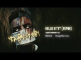 Allj(Элджей) - Hello Kitty (Remix)