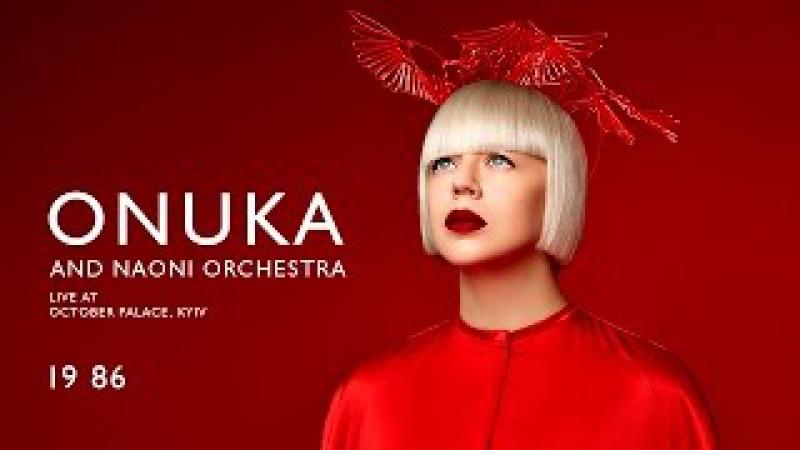 ONUKA – 19 86 (Live at October Palace, Kyiv)