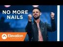 NO MORE NAILS | Seven-Mile Miracle | Pastor Steven Furtick