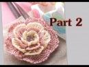Вязание крючком для начинающих Как связать Цветок 2 часть