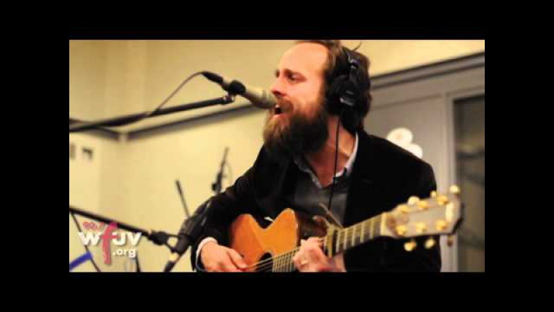 Iron and Wine - Teeth In The Grass (Live at WFUV)
