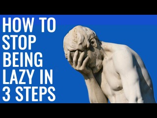 [Video]How to Stop Being Lazy in 3 Practical Steps