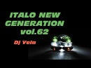 ITALO DISCO NEW GENERATION by Dj Yela vol.62 disco 80 2017
