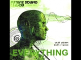 Vast Vision feat. Fisher - Everything (Aly &amp Fila Remix). Trance-Epocha