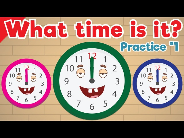 Learn to Tell Time 1 | Telling the Time Practice for Children | What's the Time? | Fun Kids English