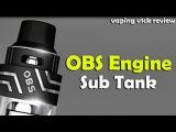 OBS Engine SUB Atomizer 5.8мл, маленький, но много входит. Навалистый бак, простой, приятный.