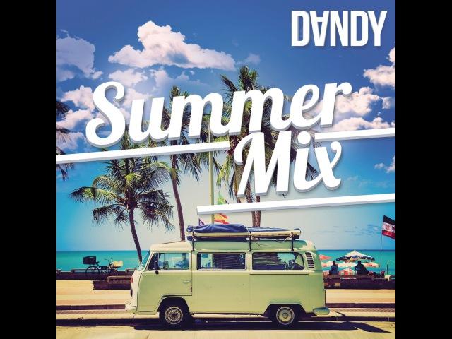 Dj.Dandy - Summer Mix 2018