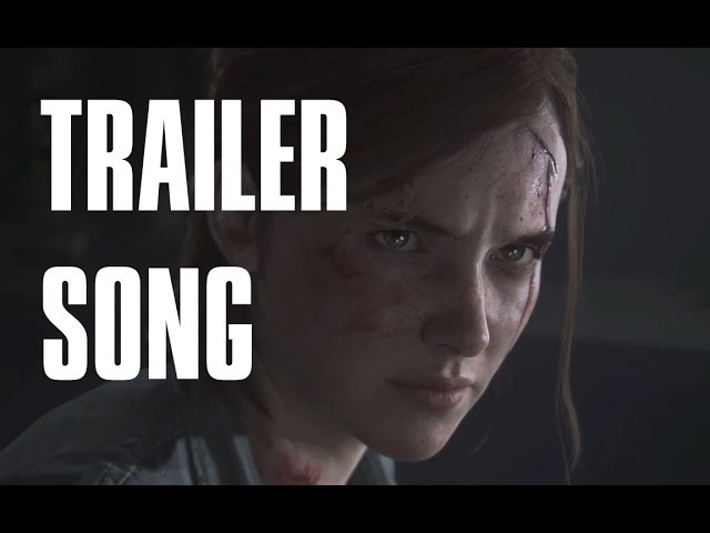 The Last of Us 2 - Trailer SONG [Shawn James - Through the Valley]