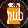 Pubmoscow - ирландские пабы в Москве
