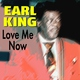 Earl King - We Are Just Good Friends