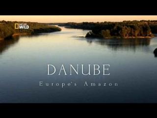 Дунай.(серия 1) Европейская Амазонка (National Geographic)