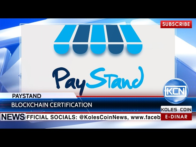 KCN News: Secure payments with BlockchainCertification by Paystand  EDinarWorldwide Info: bitcoin_xyz Youtube:goo.gl/AKBWGU