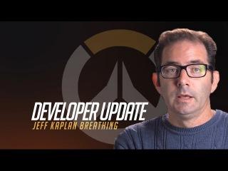 Developer Update | Jeff Kaplan Breathing | Overwatch