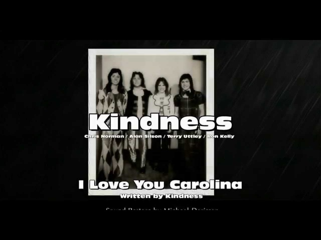 Kindness I Love You Carolina Smokie