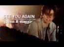(TWD) Glenn Maggie || see you again