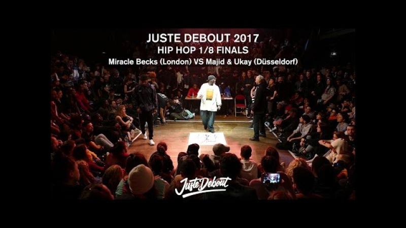 Majid Ukay VS Miracle Becks - 1/8 HIP HOP FINALS - JUSTE DEBOUT 2017