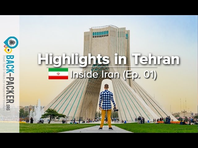 Exploring Tehran - Top Things to do Tips (Inside Iran, Episode 01)