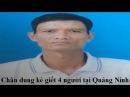 Tin pháp luật - Lính trọng án kể lại giây phút quật ngã hung thủ thảm s.á.t 4 bà cháu ở Quảng Ninh