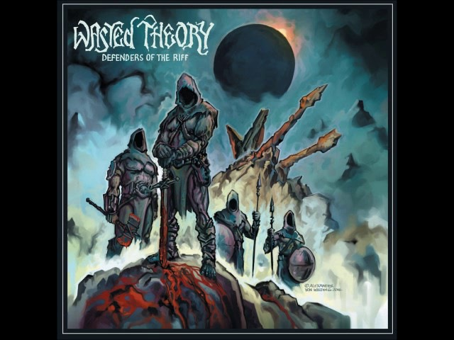 Wasted Theory - Defenders of the Riff (Full Album 2016)