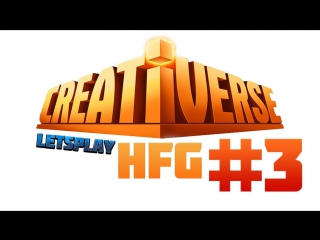 HFG: Creativerse Letsplay 3