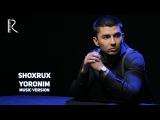 Shoxrux - Yoronim | Шохрух - Ёроним (music version)