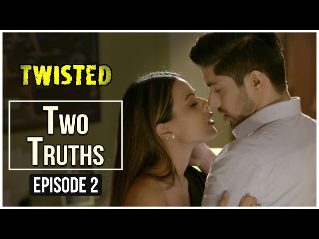 Twisted | Episode 2 - 'Two Truths' | A Web Series By Vikram Bhatt