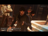 Dishonored 2 / Gameplay трейлер