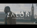 Zalon - 'Never Be Far Away'