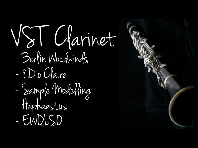 VST Clarinet Library Comparison (8Dio Claire, Berlin Woodwinds, EWQLSO, Hephaestus Sounds etc.)