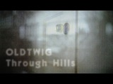 Oldtwig - Through Hills full album  trip-hop