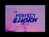 Lady Gaga - Perfect Illusion (Music Video) - Rolly Rocket vs. Powernerd (Remix) feat. PJ D'Atri