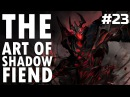 Dota 2 The Art of Shadow Fiend - EP. 23