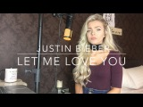 DJ Snake feat. Justin Bieber - Let Me Love You Cover