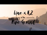 Line x K2 - Pipe Ground