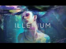 Best of illenium | A Chill Melodic Dubstep Mix 2017