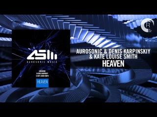 Aurosonic & Denis Karpinskiy & Kate Louise Smith - Heaven (RNM)