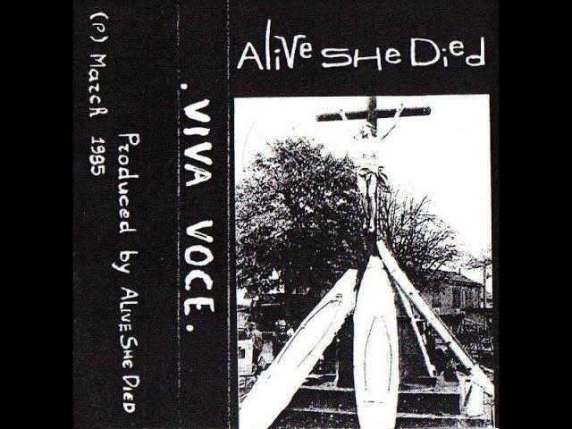 ALIVE SHE DIED-VIVA VOCE(FULL TAPE_1985)