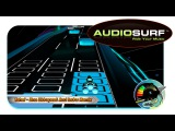 Audiosurf  Yahel -Dna (Didrapest And Indra Remix)