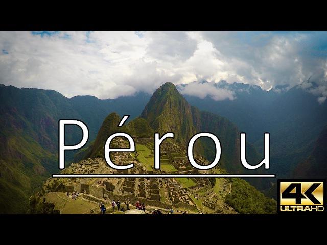 Pérou en 4K : Machu Picchu, Huayna Picchu, Amazonie, Cusco...