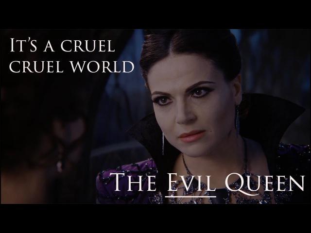 The Evil Queen - It's a Cruel Cruel World
