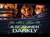 Помутнение A Scanner Darkly (2006)