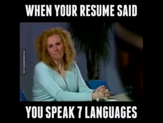 When Your Resume Said You Speak 7 Languages! Funny =)