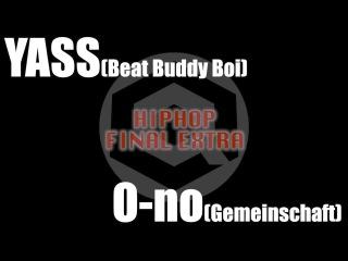 YASS(Beat Buddy Boi) vs O-no(Gemeinschaft) FINAL EXTRA / DANCE@LIVE 2017 HIPHOP KANTO vol.5 | Danceproject.info