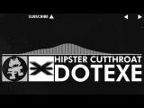 Glitch Hop  110BPM - DotEXE - Hipster Cutthroat Monstercat EP Release