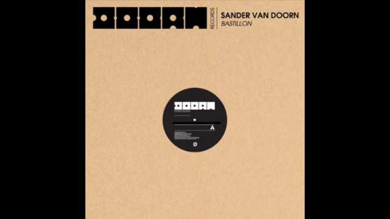 Sander van Doorn - Bastillon (Original Mix)