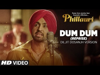 Dum Dum (Reprise) Diljit Dosanjh Version Video Song   Phillauri   Anushka Sharma   Shashwat