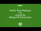 Poker Flat Podcast 56 - mixed by Kings Of Tomorrow